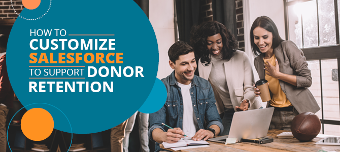 Customize Salesforce to Support Donor Retention